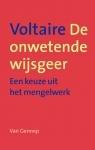 De Onwetende Wijsgeer - Een keuze uit het mengelwerk  by  Voltaire