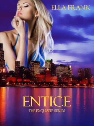 Entice (Exquisite, #2)  by  Ella Frank