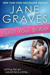 I Got You, Babe  (The DeMarco Family #1) Jane Graves