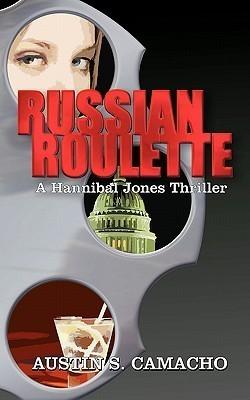 Russian Roulette (Hannibal Jones, #5)  by  Austin S. Camacho