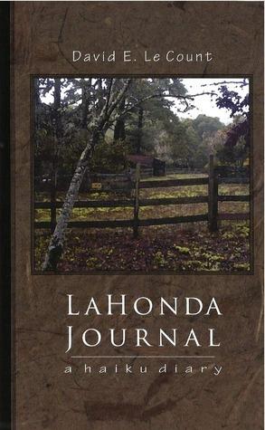 La Honda Journal: a haiku diary  by  David E. LeCount