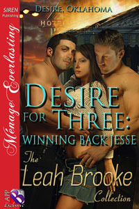 Desire for Three: Winning Back Jesse (More Desire, Oklahoma 1)  by  Leah Brooke