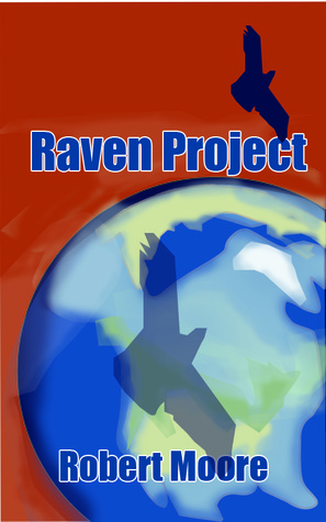 Raven Project  by  Robert F. Moore