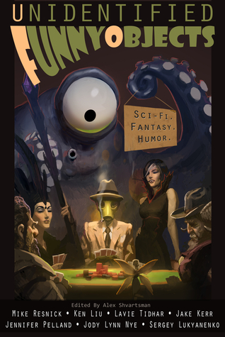 Unidentified Funny Objects (UFO #1)  by  Alex Shvartsman