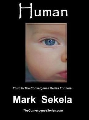 Human (The Convergence Series #3)  by  Mark Andrew Sekela