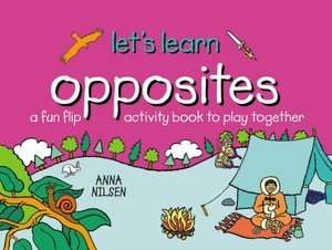 Opposites: Lets Learn  by  Anna Nilsen