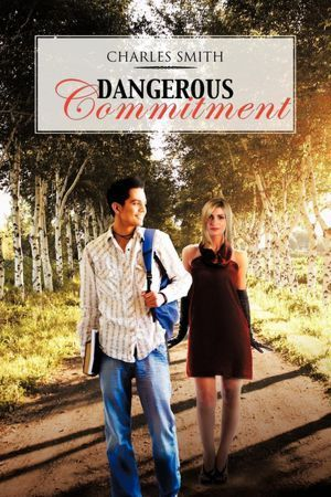 Dangerous Commitment Charles    Smith
