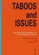 Taboos and Issues: Photocopiable Lessons on Controversial Topics Richard MacAndrew