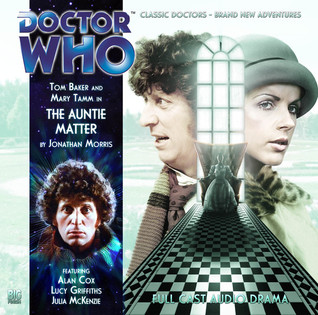 Doctor Who: The Auntie Matter (Big Finish Fourth Doctor Adventures, #2.1) Jonathan Morris