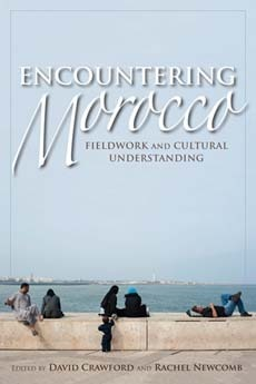 Encountering Morocco:  Fieldwork and Cultural Understanding  by  David Crawford