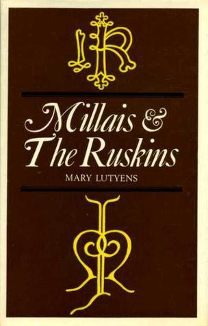 Millais and the Ruskins Mary Lutyens