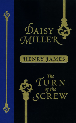 Daisy Miller. The Turn of the Screw Henry James
