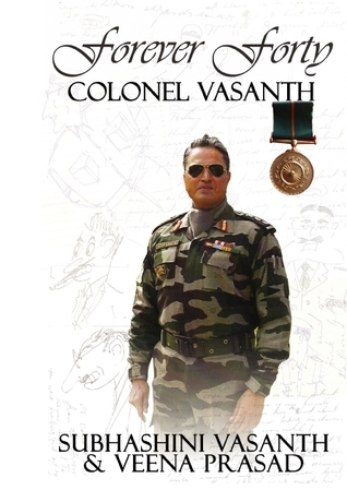 Forever Forty: Colonel Vasanth, Ashoka Chakra Subhashini Vasanth