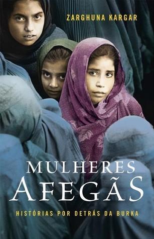 Mulheres Afegãs  by  Zarghuna Kargar