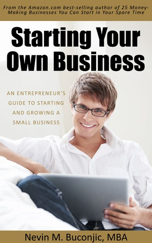 25 Money-Making Businesses You Can Start in Your Spare Time  by  Nevin M. Buconjic