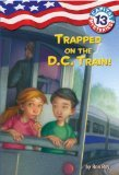 Trapped on the D.C. Train! (Capital Mysteries #13)  by  Ron Roy