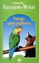 Papuga pana profesora Stanisława Fleszarowa-Muskat