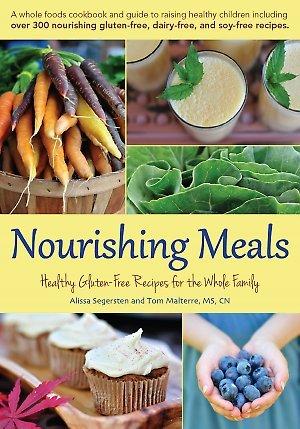 Nourishing Meals: Healthy Gluten-Free Meals for the Whole family Alissa Segersten