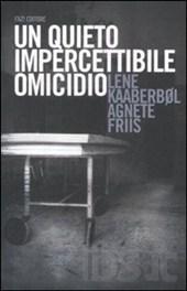 Un quieto impercettibile omicidio Lene Kaaberbøl