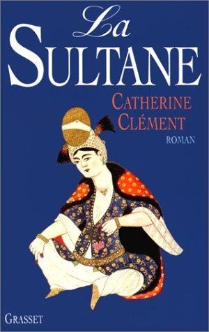 La Sultane Catherine Clément