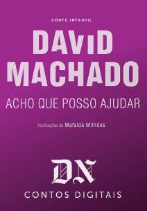 Acho Que Posso Ajudar (DN Contos Digitais, #15) David Machado