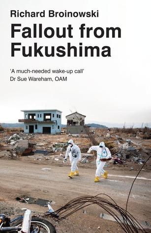 Fallout from Fukushima Richard Broinowski