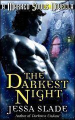 The Darkest Night (A Marked Souls Christmas Novella, #4.5)  by  Jessa Slade