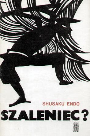 Szaleniec?  by  Shūsaku Endō
