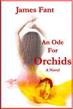 An Ode for Orchids  by  James Fant
