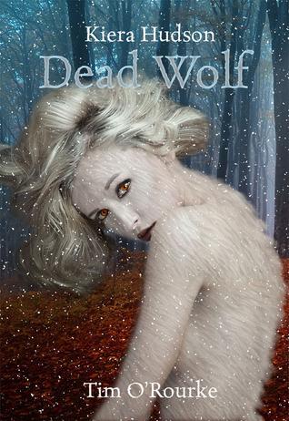 Dead Wolf (Kiera Hudson Series Two, #5) Tim ORourke