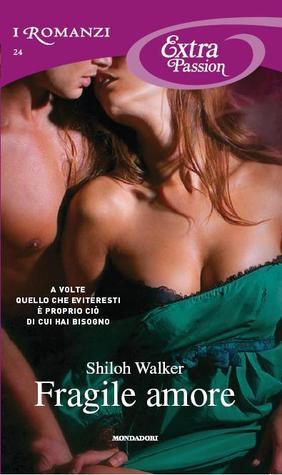 Fragile amore (Rafferty, #1)  by  Shiloh Walker