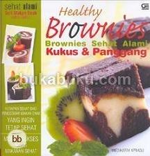 Healthy Brownies: Brownies Sehat Alami Kukus & Panggang Wied Harry Apriadji