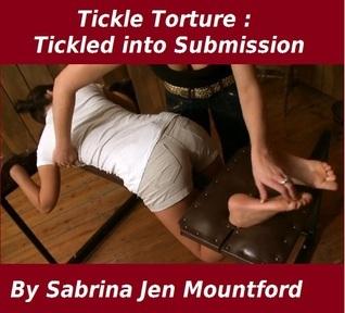 Tickled into Submission (Tickle Torture, #1)  by  Sabrina Jen Mountford
