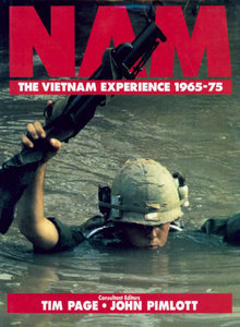 Nam: The Vietnam Experience 1965-75  by  Tim  Page