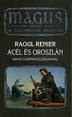 Acél és Oroszlán  by  Raoul Renier