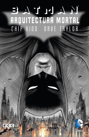 Batman: Arquitectura mortal Chip Kidd