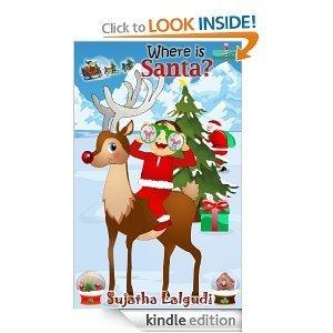Where is Santa - A Christmas Picture book for Children Sujatha Lalgudi