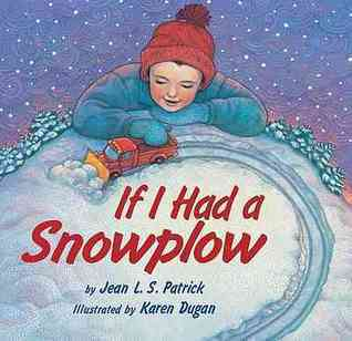 If I Had a Snowplow  by  Jean L.S. Patrick