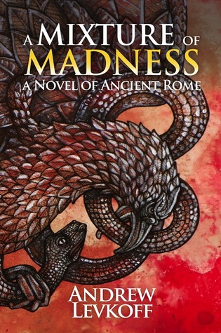 A Mixture of Madness (The Bow of Heaven, #2) Andrew Levkoff
