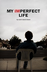 My Imperfect Life  by  Scott David Brown
