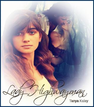 Lady Highwayman  by  Tanya Kaley