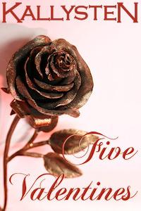 Five Valentines  by  Kallysten