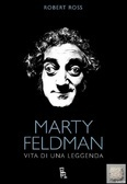 Marty Feldman: Vita di una leggenda  by  Robert Ross