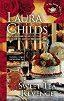 Sweet Tea Revenge (A Tea Shop Mystery, #14)  by  Laura Childs