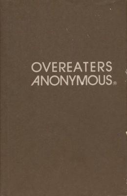 Overeaters Anonymous  by  Overeaters Anonymous