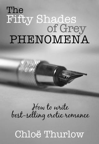 The Fifty Shades of Grey Phenomena Chloe Thurlow