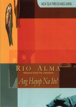 Ang Hayop na Ito!  by  Virgilio S. Almario
