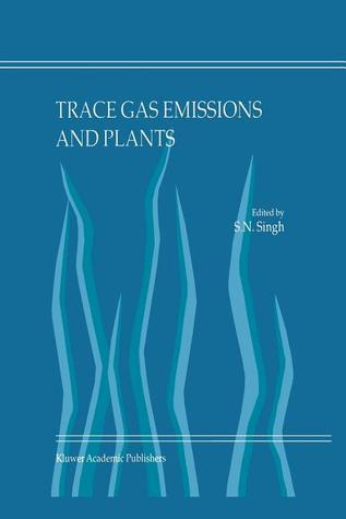 Trace Gas Emissions and Plants S. N. Singh