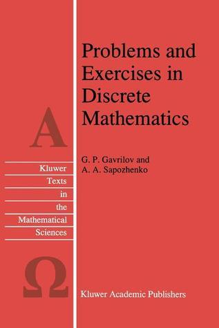 Problems and Exercises in Discrete Mathematics  by  G.P. Gavrilov