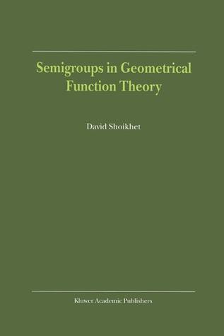 Semigroups in Geometrical Function Theory  by  D. Shoikhet